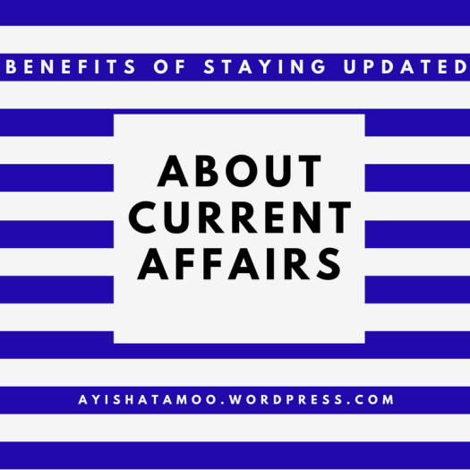 Benefits of Staying Updated about Current Affairs