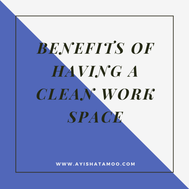 Benefits of having a clean work soace