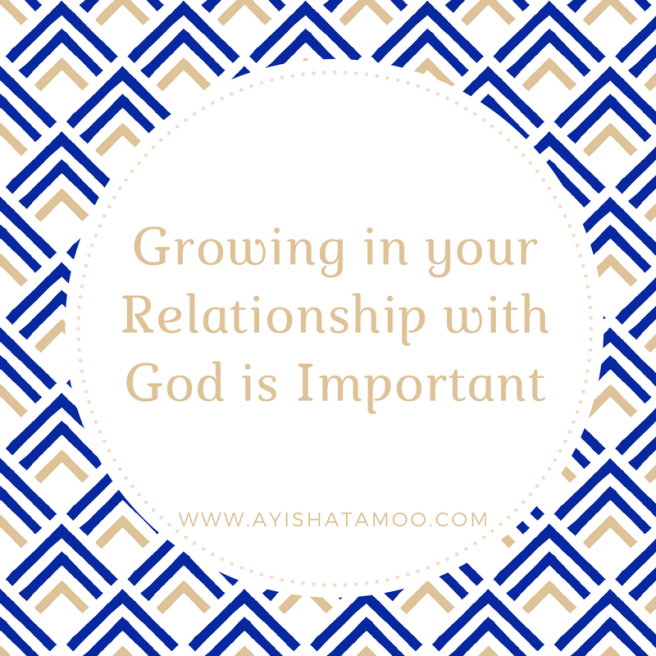Growing in your Relationship with God is Important