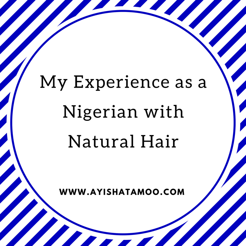 My Experience as a Nigerian with Natural Hair