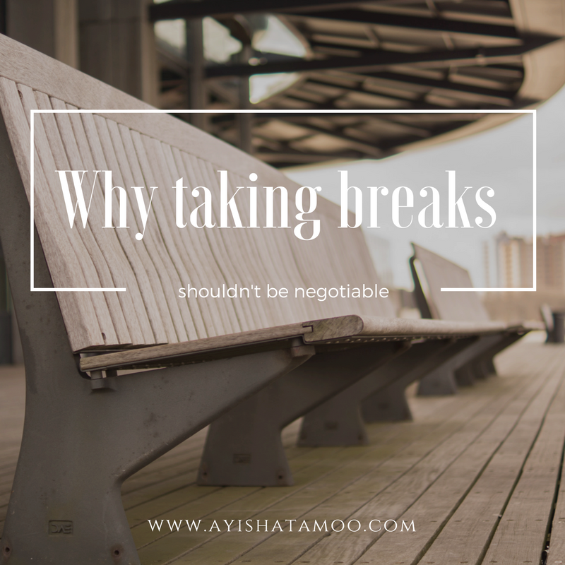 Why taking breaks shouldn't be negotiable